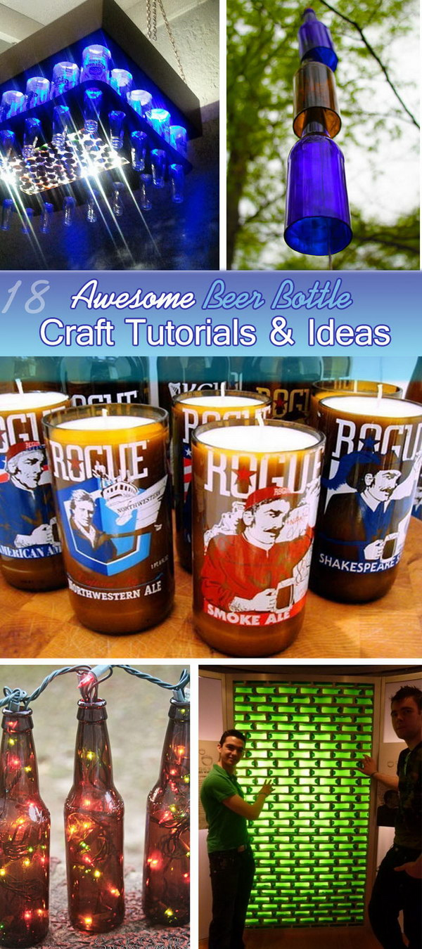 Awesome Beer Bottle Craft Tutorials and Ideas!