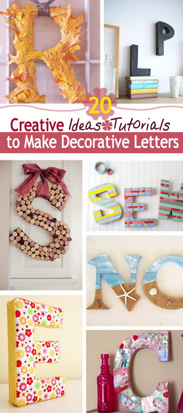 Lots of Creative Ideas & Tutorials to Make Decorative Letters!