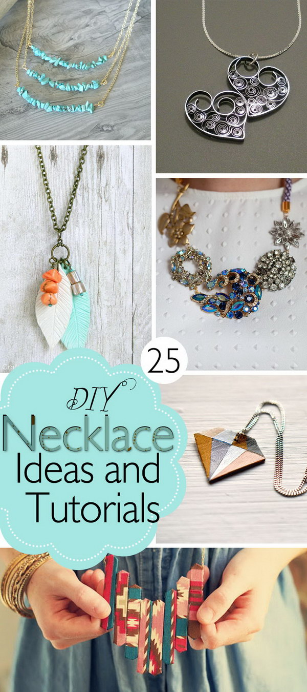 Lots of DIY Necklace Ideas and Tutorials!