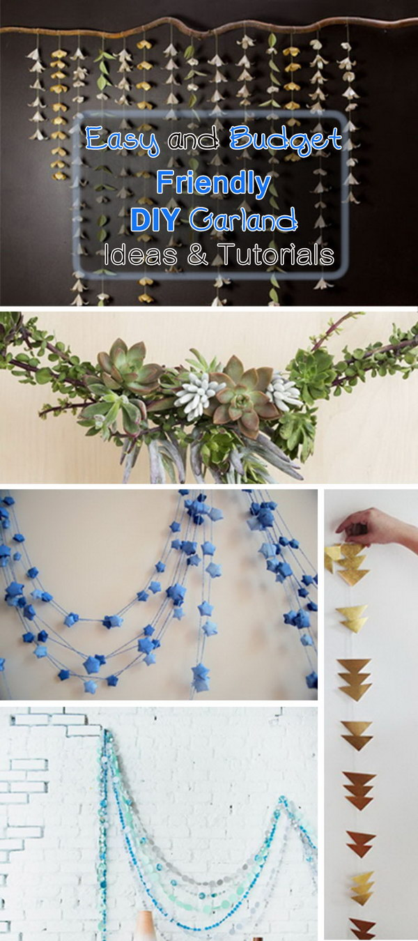 Easy and Budget Friendly DIY Garland Ideas & Tutorials!