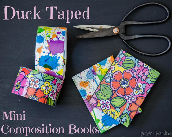 Duck Taped Mini Composition Books. Duck Tape are so versatile in colors and patterns. You can choose your favorite one to make a bright and tear proof notebook. Get the tutorial