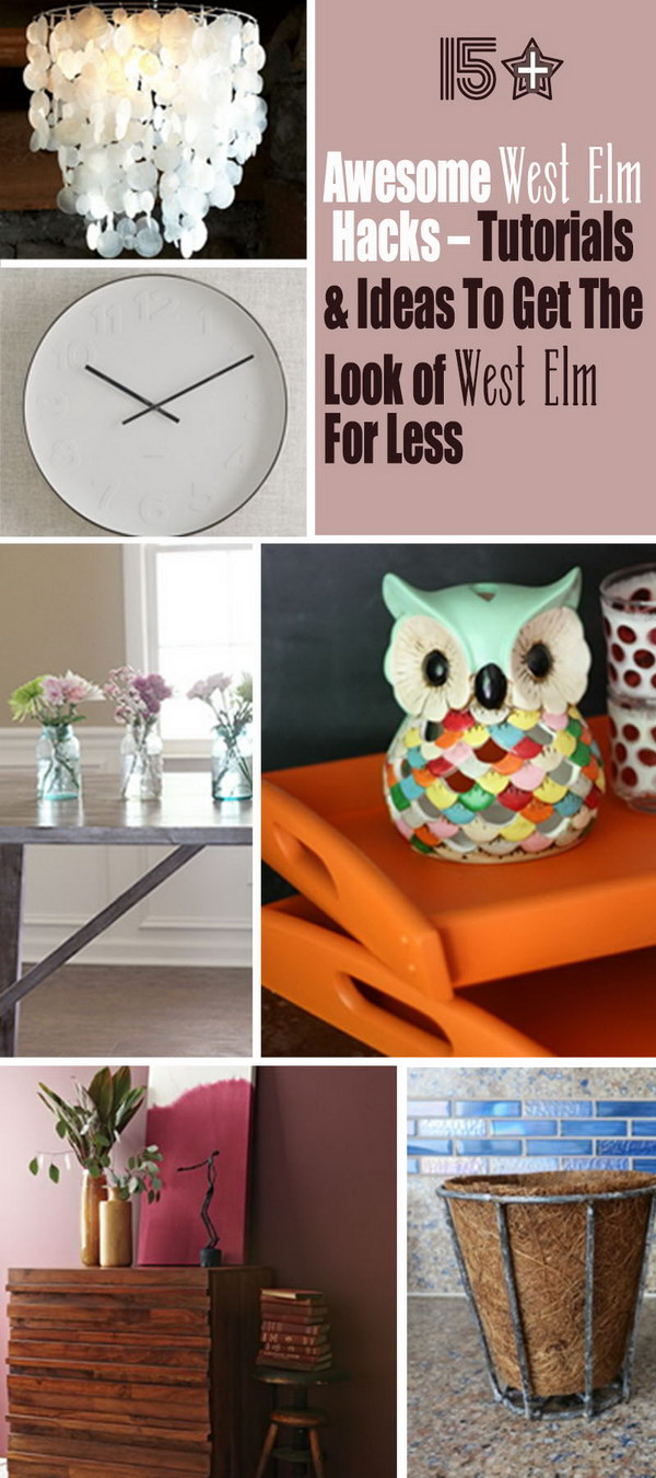 Lots of Awesome West Elm Hacks   Tutorials & Ideas To Get The Look of West Elm For Less!