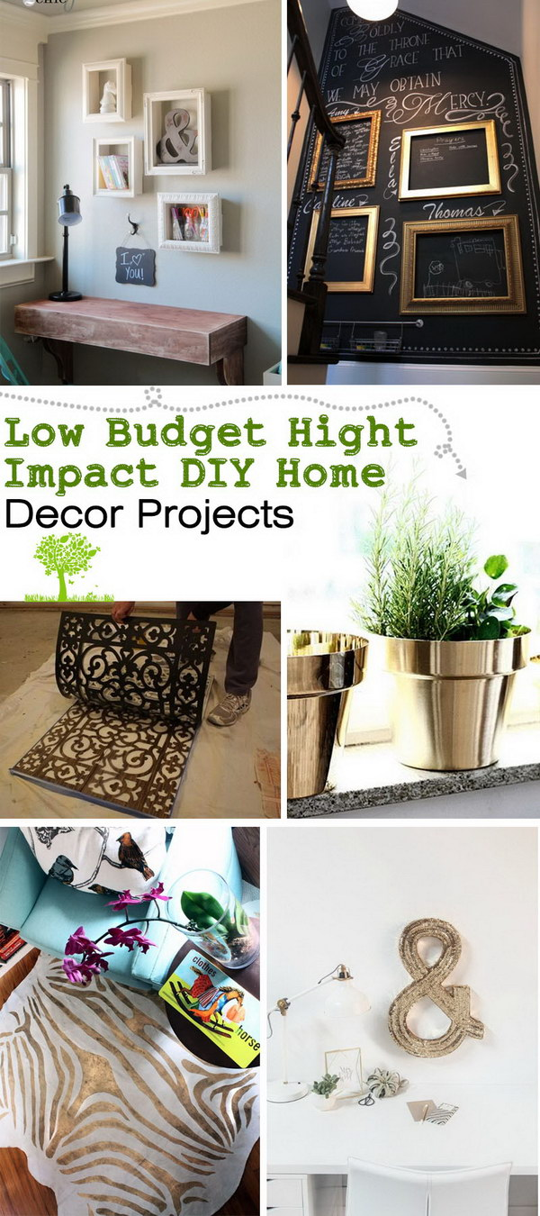 Amazing Low Budget Hight Impact DIY Home Decor Projects!