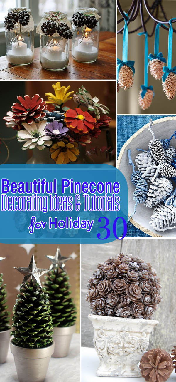 Beautiful Pinecone Decorating Ideas & Tutorials for Holiday.