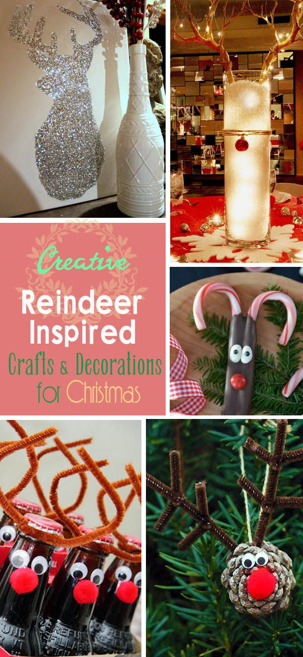 Creative Reindeer Inspired Crafts & Decorations for Christmas.