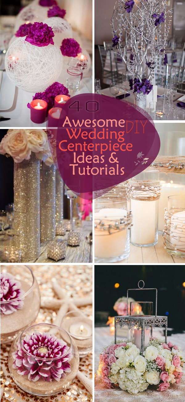 Awesome DIY Wedding Centerpiece Ideas & Tutorials!