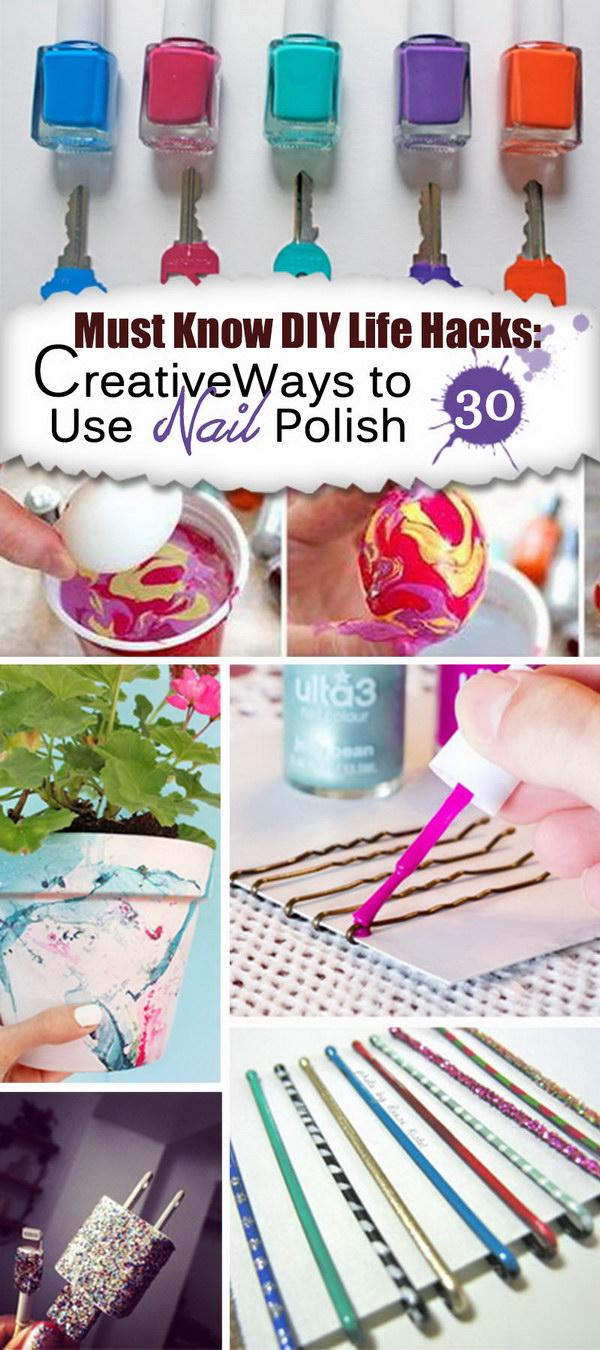 Must Know DIY Life Hacks · Creative Ways to Use Nail Polish!