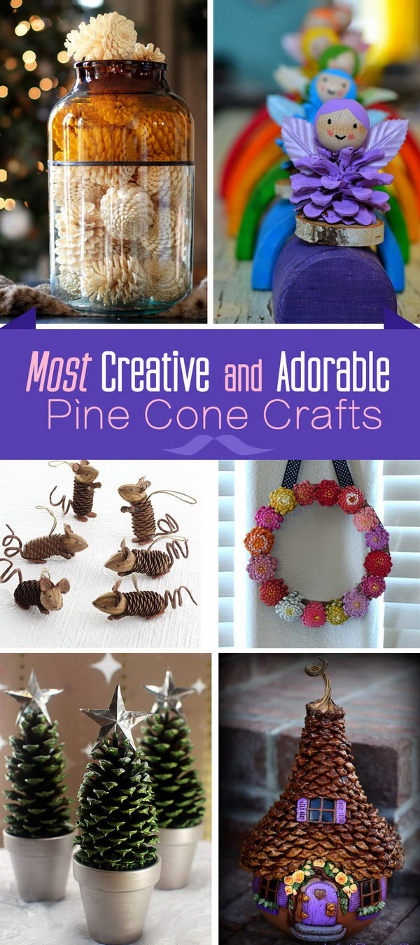 Creative and Adorable Pine Cone Crafts!