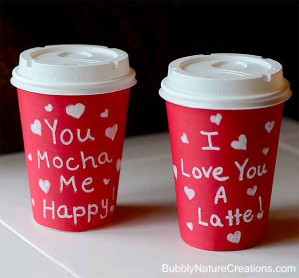 You Mocha Me Happy! I Love You A Latte! Just a coffee cup covered in red paper and some cheesy sayings. It's a fun and clever gift for coffee lovers!