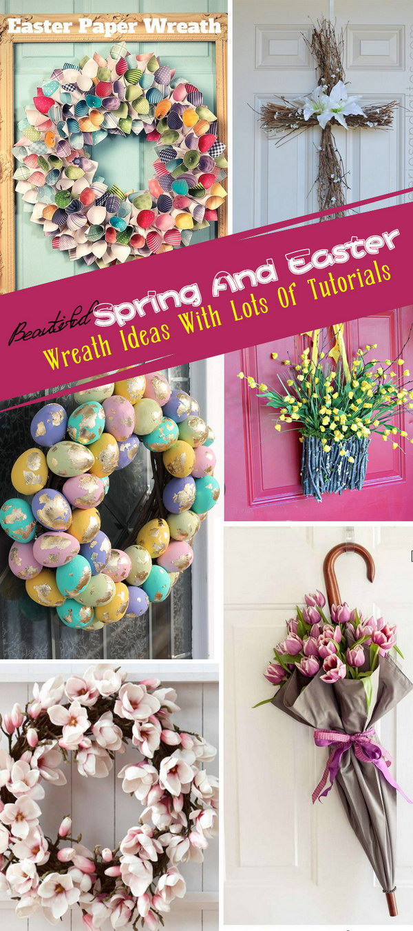 Beautiful Spring And Easter Wreath Ideas With Lots Of Tutorials!