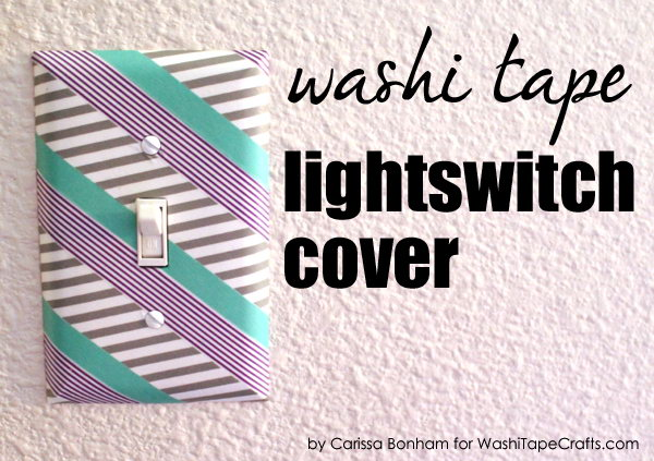 Easy Washi Tape Switch Plates