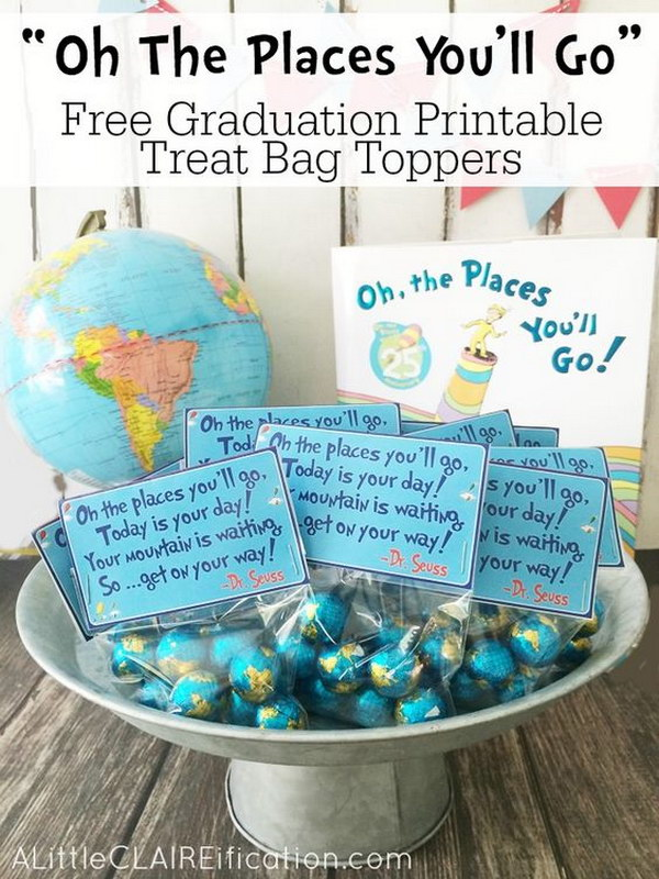 Oh The Places You'll Go   Free Graduation Printable Treat Bag Toppers.