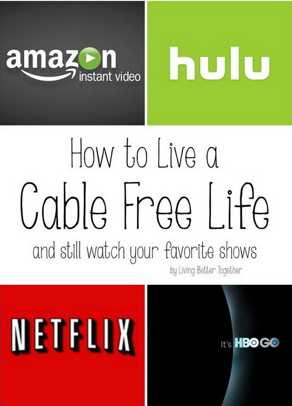 Save yourself tons of cash by getting rid of your cable.